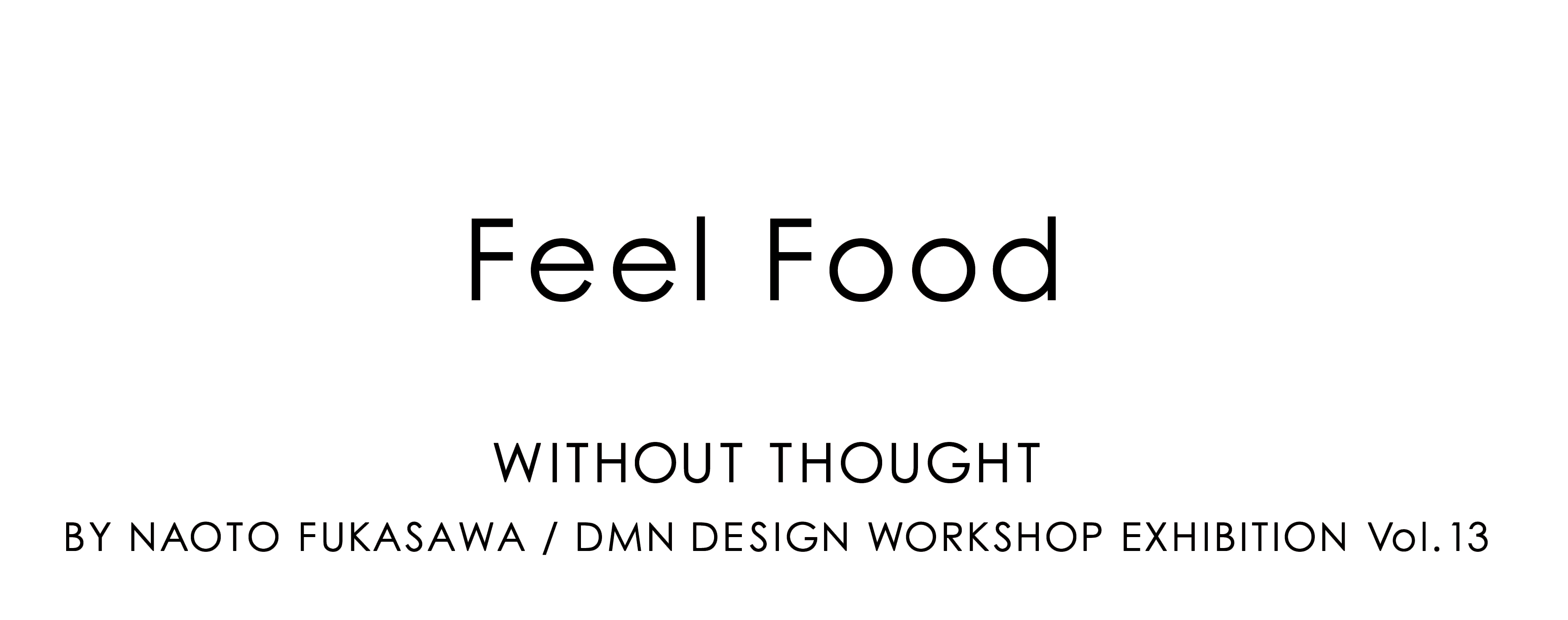 WITHOUT THOUGHT Vol.13 Feel Food